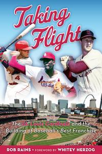 Taking FlightThe St. Louis Cardinals and the Building of Baseball's Best Franchise【電子書籍】[ Rob Rains ]
