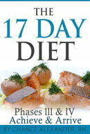The 17 Day Diet: Phase III & IV, Achieve & Arrive