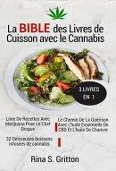 La bible des livres de cuisson avec le cannabis 3 livres en 1