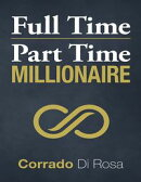 Full Time Part Time Millionaire