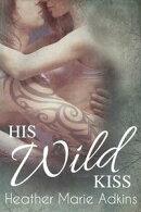 His Wild Kiss