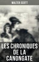 Les Chroniques de la Canongate: Histoire de M. Croftangry + La Veuve des Higlands + Les Deux Bouviers + La F…
