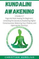 Kundalini Awakening: 2 books in 1
