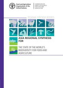 Asia Regional Synthesis for the State of the World's Biodiversity for Food and Agriculture
