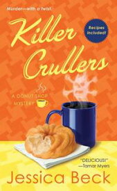 Killer Crullers A Donut Shop Mystery【電子書籍】[ Jessica Beck ]