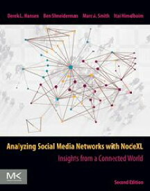 Analyzing Social Media Networks with NodeXLInsights from a Connected World【電子書籍】[ Derek Hansen, Ph.D., University of Michigan ]