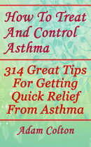 How To Treat And Control Asthma: How To Treat And Control Asthma