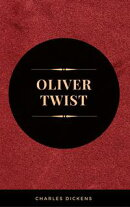 """OLIVER TWIST (Illustrated Edition): Including """"The Life of Charles Dickens"""" & Criticism of the Work"""