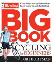 The Bicycling Big Book of Cycling for BeginnersEverything a New Cyclist Needs to...
