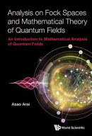Analysis on Fock Spaces and Mathematical Theory of Quantum Fields
