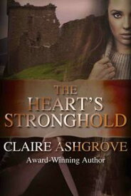 The Heart's Stronghold【電子書籍】[ Claire Ashgrove ]