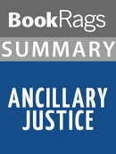 Summary & Study Guide: Ancillary Justice