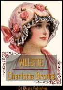VILLETTE [Full Classic Illustration]+[six illus. by John Jellicoe]+[Free Audio Book Link]+[INTRODUCTION By M…