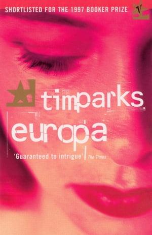 Europa【電子書籍】[ Tim Parks ]