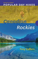 Popular Day Hikes: Canadian Rockies ー Revised & Updated