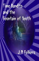 Time Bandits and the Fountain of Youth