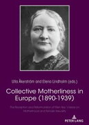 Collective Motherliness in Europe (1890 - 1939)