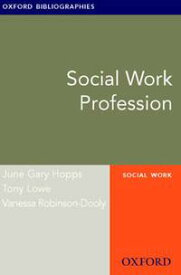 Social Work Profession: Oxford Bibliographies Online Research Guide【電子書籍】[ June Gary Hopps ]
