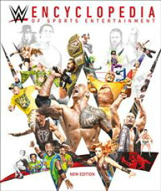 WWE Encyclopedia of Sports Entertainment New Edition【電子書籍】[ DK ]