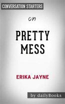 Pretty Mess: by Erika Jayne   Conversation Starters