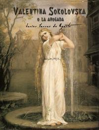 Valentina Sokolovska o la ahogada【電子書籍】[ Javier Torras de Ugarte ]