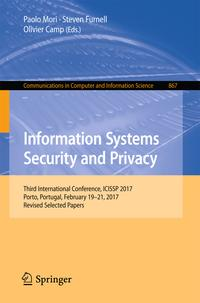 Information Systems Security and PrivacyThird International Conference, ICISSP 2017, Porto, Portugal, February 19-21, 2017, Revised Selected Papers【電子書籍】