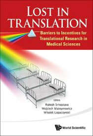 Lost In Translation: Barriers To Incentives For Translational Research In Medical Sciences【電子書籍】