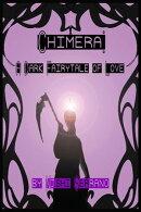 Chimera: A Dark Fairytale of Love