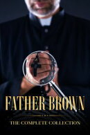 The Complete Collection of Father Brown - 53 Murder Mysteries with Bonus of The Adventure of Sherlock Holmes