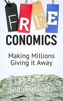 Freeconomics: Making Millions Giving it Away
