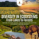 Diversity in Ecosystems : From Lakes to Forests | Nature Picture Books Junior Scholars Edition | Children's …