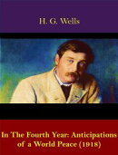 In The Fourth Year: Anticipations of a World Peace (1918)
