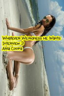 Whatever Weirdness He Wants: Interview 3