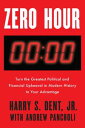 Zero HourTurn the Greatest Political and Financial Upheaval in Modern History to...