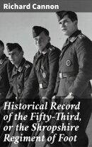 Historical Record of the Fifty-Third, or the Shropshire Regiment of Foot
