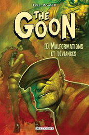 The Goon T10Malformations et D?viances【電子書籍】[ Eric Powell ]