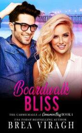 Boardwalk BlissThe Carmichaels of Cinnamon Bay, #4【電子書籍】[ Brea Viragh ]