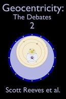 Geocentricity: The Debates 2