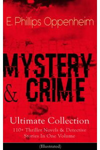 MYSTERY&CRIMEUltimateCollection:110+ThrillerNovels&DetectiveStoriesInOneVolume(Illustrated)IncludingCasesoftheRenownedPrivateInvestigatorsNicholasGoade,PeterHames,MajorForester,PudgyPete,JosephCray,CommodoreJasenandMissMott