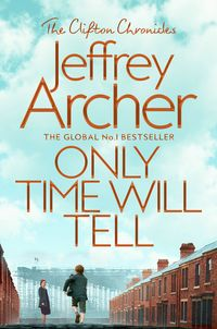 Only Time Will Tell【電子書籍】[ Jeffrey Archer ]