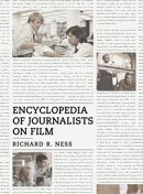 Encyclopedia of Journalists on Film