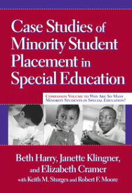 Case Studies of Minority Student Placement in Special Education【電子書籍】[ Beth Harry ]
