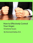 How to Effectively Control Your Anger: Emotional Issues