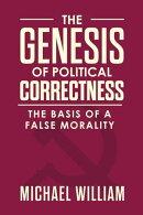 The Genesis of Political Correctness: The Basis of a False Morality