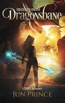 Freehaven Online: Dragonsbane: A LitRPG Adventure