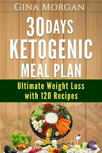30DaysKetogenicMealPlan-UltimateWeightLossWith120Recipes