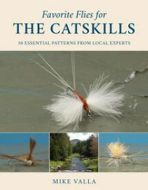 Favorite Flies for the Catskills【電子書籍】[ Mike Valla ]