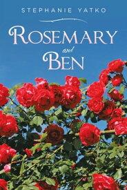Rosemary and Ben【電子書籍】[ Stephanie Yatko ]
