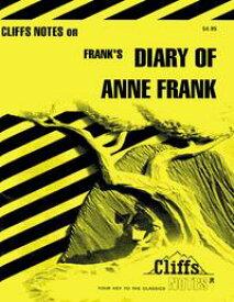 CliffsNotes on Frank's The Diary of Anne Frank【電子書籍】[ Dorothea Shefer-Vanson ]