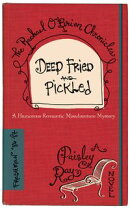Deep Fried and Pickled - (The Rachael O'Brien Chronicles, No. 1)